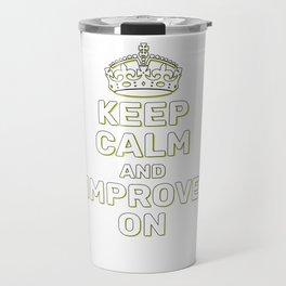 Motivational & Hilarious Improve Tshirt Design Improve on Travel Mug