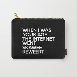 Internet Went Skawee Reweert Funny Quote Carry-All Pouch