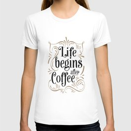 Life Begins After Coffee Sign | Thin Font | Farmhouse Style | Mother's Day Gift, Coffee Bar Sign | H T-shirt