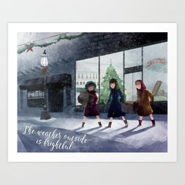 The weather outside is frightful Art Print