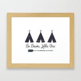 Be Brave, Little One Framed Art Print