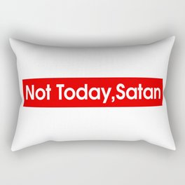 Not Today Satan Rectangular Pillow