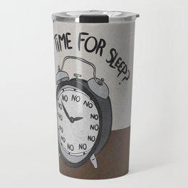 IS IT TIME FOR SLEEP Travel Mug