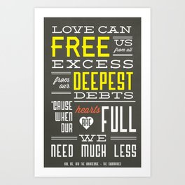 Love Can Free Us From All Excess Art Print