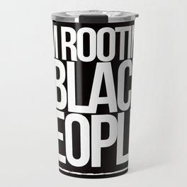 ROOTING FOR YOU Travel Mug
