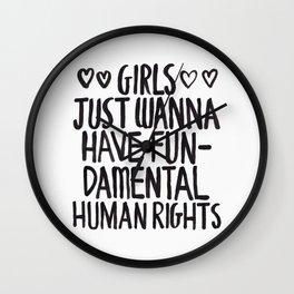 Girls Just Wanna Have Fun(damental Human Rights) Wall Clock