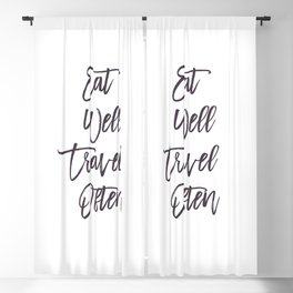 Eat, Well, Travel, Often, Eaten, Good, Travelling, Work, Food, Delicious, World, Earth, Asia, Europe Blackout Curtain