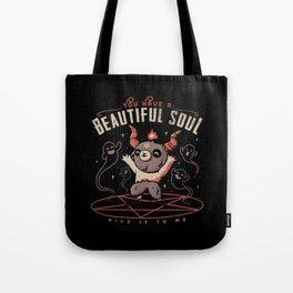 You Have a Beautiful Soul Tote Bag