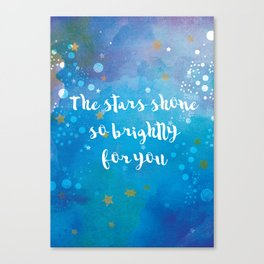 The Stars Shone So Brightly For You Canvas Print