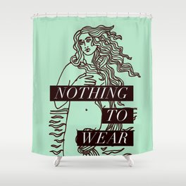 Birth of Venus - Nothing to Wear Shower Curtain