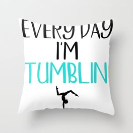 Gymnast Every Day I'm Tumblin' Throw Pillow