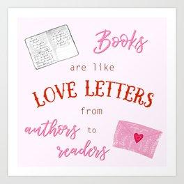 Books are like Love Letters Art Print