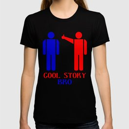 Cool story bro ism hooded pullovers T-shirt