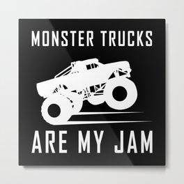 Monster Trucks Are My Jam Metal Print