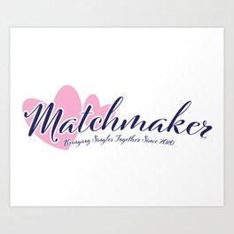 Matchmaker Heart Art Print