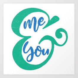 Me&You Script - Blue and Green Art Print