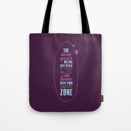 The new year means nothing if you are still in love with your comfort zone. Tote Bag