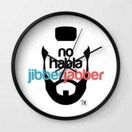 No Hablo Jibber Jabber Wall Clock