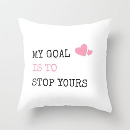 My Goal Is To Stop Yours Goalie Defender Throw Pillow