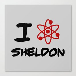 I love Sheldon Canvas Print