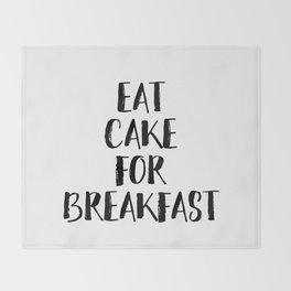 Eat Cake For Breakfast Throw Blanket