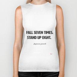 Fall seven times, stand up eight. Biker Tank