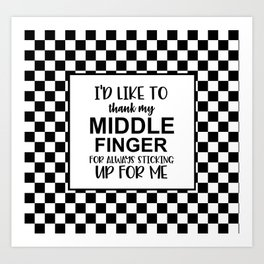 Middle Finger Quote Art Print