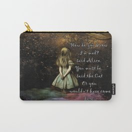 Magical Wonderland - How Do You Know I'm Mad Quote Carry-All Pouch