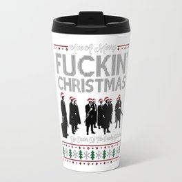 'Ave a merry fuckin' christmas Travel Mug
