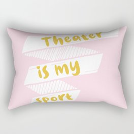 Theater is My Sport Banner Rectangular Pillow