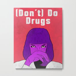 Don´t Do Drugs  Metal Print