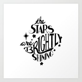 The Stars are Brightly Shining Art Print