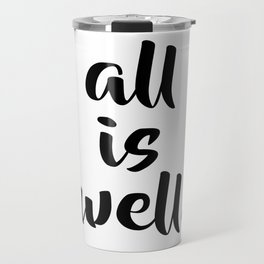 All is Well | Typography Script Version Travel Mug