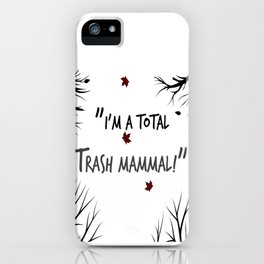 I'm a total Trash Mammal- Night In The Woods iPhone Case