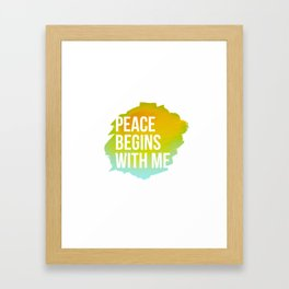 Peace begins with me Framed Art Print