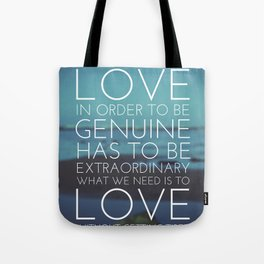 Love Without Getting Tired Tote Bag