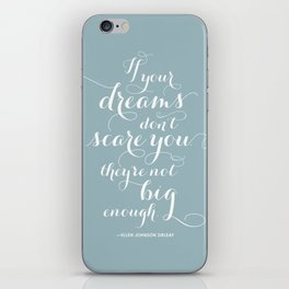 """""""If Your Dreams Don't Scare You, They Aren't Big Enough"""" Inspirational Quote iPhone Skin"""