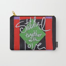 Stiched Together With Love Carry-All Pouch