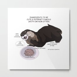 Ingredients to be Cute & Famous (With Om Nom Otter) Metal Print