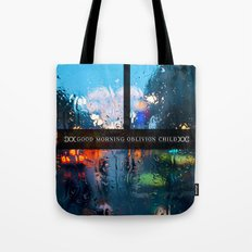 Good Morning Oblivion Child I Tote Bag