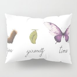 Give Yourself Time Pillow Sham