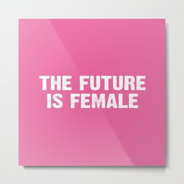 The Future Is Female - Pink and White Metal Print