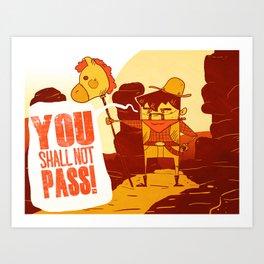 You Ain't Passin' Pardner Art Print
