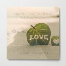 1 Corinthians 13:13 The Greatest is Love Metal Print