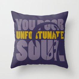 Unfortunate soul Throw Pillow