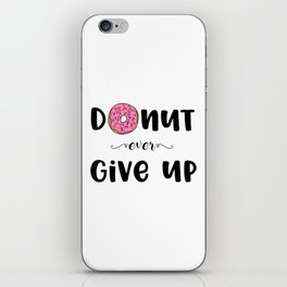 Donut Ever Give Up iPhone Skin