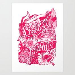 I Licked It, So It's Mine Art Print