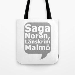Saga Norén, Länskrim Malmö Tote Bag