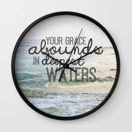 Your Grace Abounds in Deepest Waters - Oceans Wall Clock