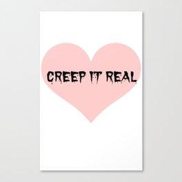 Creep It Real Canvas Print
